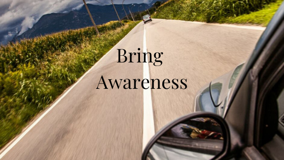 Bring Awareness to Certain Activities